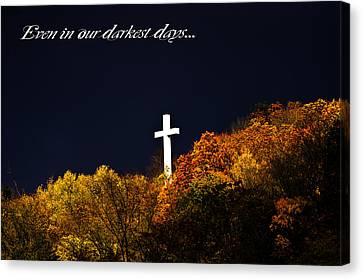 Even In Our Darkest Days... Canvas Print by Shirley Tinkham