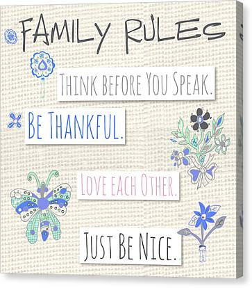 Family Rules Flowers Canvas Print by Pamela J. Wingard