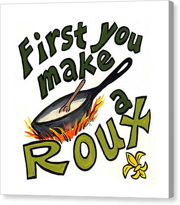 First You Make A Roux Canvas Print by Elaine Hodges