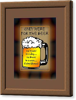 For The Beer Canvas Print by Daryl Macintyre