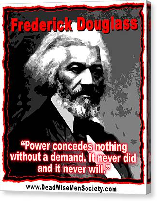 Frederick Douglas On Power And Demands Canvas Print by K Scott Teeters