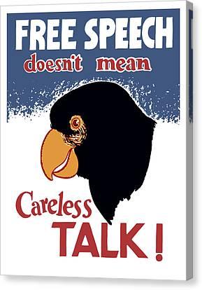 Free Speech Doesn't Mean Careless Talk Canvas Print by War Is Hell Store
