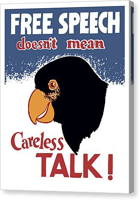 Free Speech Doesn't Mean Careless Talk Canvas Print by War Is Hell Store