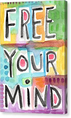 Free Your Mind- Colorful Word Painting Canvas Print by Linda Woods