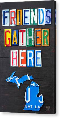 Friends Gather Here Recycled License Plate Art Lettering Sign Michigan Version Canvas Print by Design Turnpike