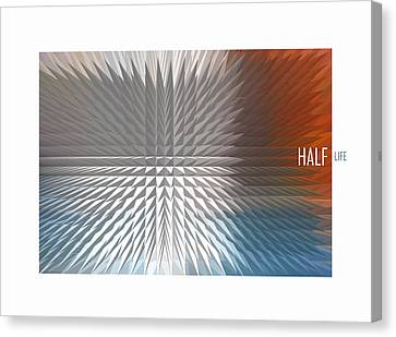 Half Life Canvas Print by Bob Salo