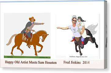 Happy Old Artist Meets Sam Houston Canvas Print by Fred Jinkins