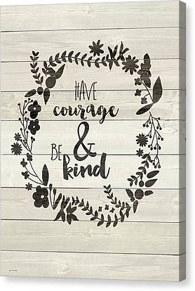 Have Courage Canvas Print by Jo Moulton