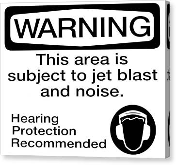 Hearing Protection Recommended Canvas Print by Karyn Robinson
