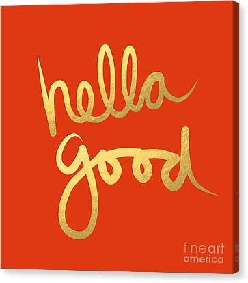 Hella Good In Orange And Gold Canvas Print by Linda Woods