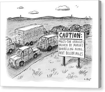Highway Sign -- Caution: Multi-ton Vehicles Canvas Print by Roz Chast