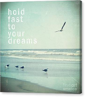 Hold Fast To Your Dreams Canvas Print by Sylvia Cook