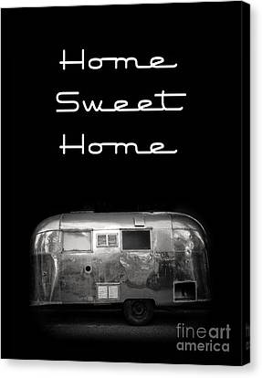 Home Sweet Home Vintage Airstream Canvas Print by Edward Fielding