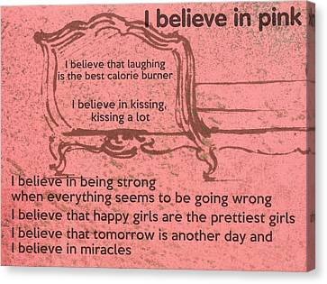 I Believe In Pink Canvas Print by Georgia Fowler