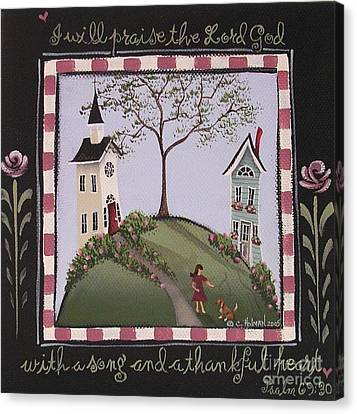 I Will Praise The Lord Canvas Print by Catherine Holman