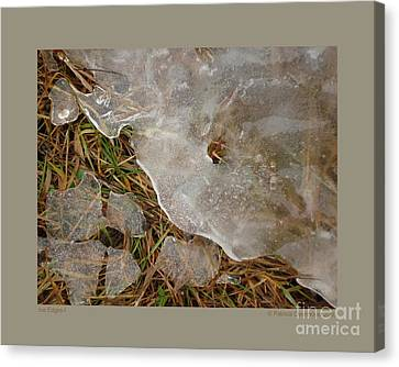 Ice Edges-i Canvas Print by Patricia Overmoyer
