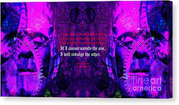 If I Cannot Satisfy The One I Will Indulge The Other 20130718 Long V2 Canvas Print by Wingsdomain Art and Photography