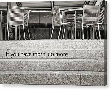 If You Have More Do More Canvas Print by Ricky Barnard