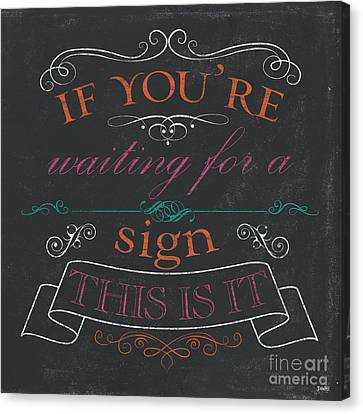 If You're Waiting For A Sign Canvas Print by Debbie DeWitt