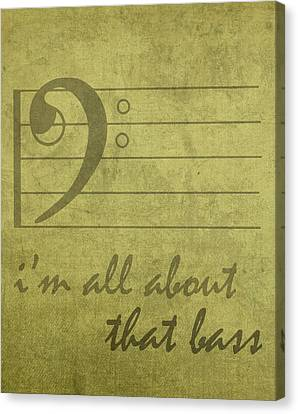 Im All About That Bass Meghan Trainor Parody Music Humor Pun Artwork Canvas Print by Design Turnpike