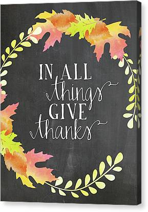 In All Things Give Thanks Chalkboard Canvas Print by Amy Cummings