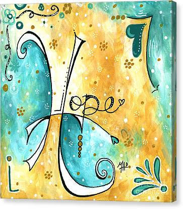 Inspirational Typography Word Art Hope Colorful Fun Pop Art Style Painting By Megan Duncanson Canvas Print by Megan Duncanson