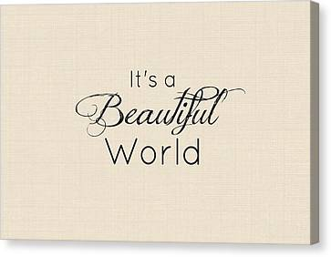 Its A Beautiful World Canvas Print by Chastity Hoff