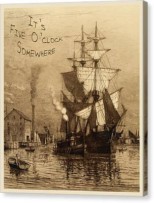 It's Five O'clock Somewhere Schooner Canvas Print by John Stephens