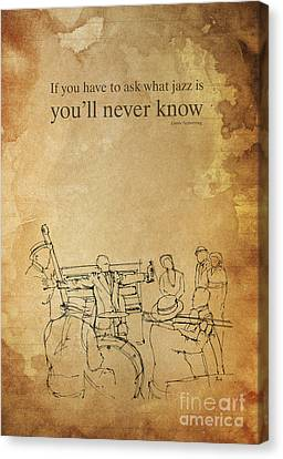 Jazz And Satchmo - Louis Armstrong Quote Canvas Print by Pablo Franchi
