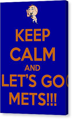 Keep Calm And Lets Go Mets Canvas Print by James Kirkikis