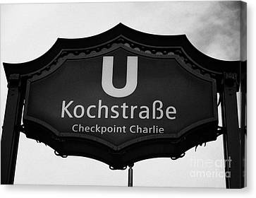 Kochstrasse U-bahn Station Sign Checkpoint Charlie Berlin Germany Canvas Print by Joe Fox