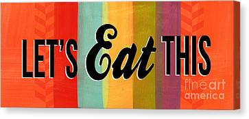 Let's Eat This Canvas Print by Linda Woods