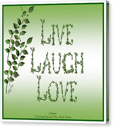 Live Laugh Love Canvas Print by Shirley Fisher