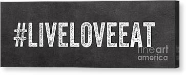 Live Love Eat Canvas Print by Linda Woods