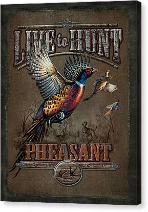Live To Hunt Pheasants Canvas Print by JQ Licensing