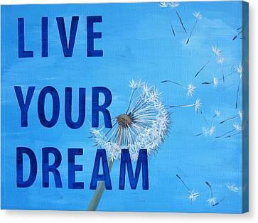Live Your Dream 12x16 Canvas Print by Michelle Eshleman