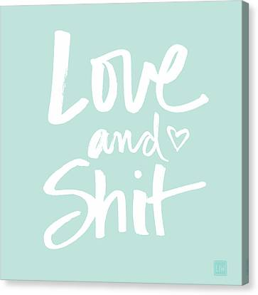 Love And Shit Canvas Print by Linda Woods