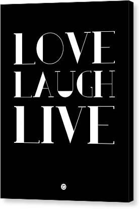 Love Laugh Live Poster 1 Canvas Print by Naxart Studio