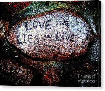 Love The Lies You Live Canvas Print by Ed Weidman