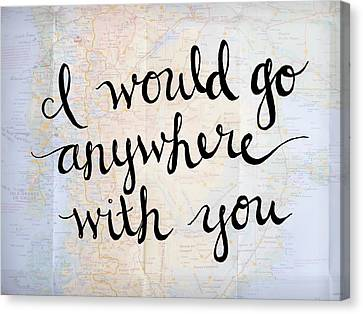 Map Art - I Would Go Anywhere With You Canvas Print by Michelle Eshleman