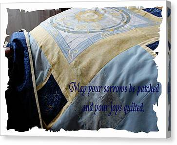 May Your Sorrows Be Patched And Your Joys Quilted Canvas Print by Barbara Griffin