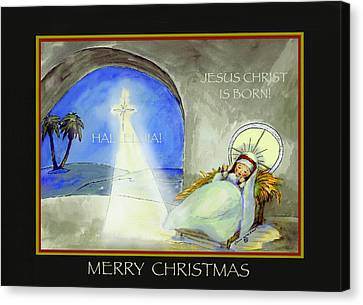 Merry Christmas Jesus Christ Is Born Canvas Print by Glenna McRae