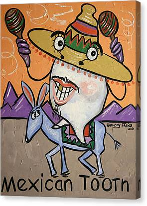 Mexican Tooth Canvas Print by Anthony Falbo