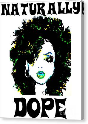 Naturally Dope Canvas Print by Respect the Queen