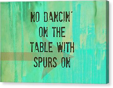 No Dancin On The Table Canvas Print by Chastity Hoff