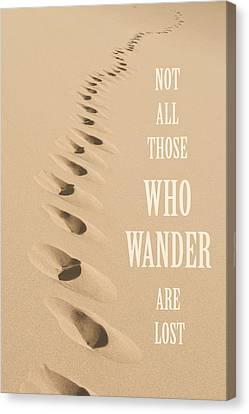 Not All Those Who Wander Are Lost Canvas Print by Aaron Spong