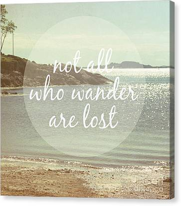 Not All Who Wander Are Lost Canvas Print by Jillian Audrey Photography