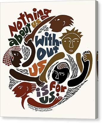 Nothing About Us Canvas Print by Ricardo Levins Morales