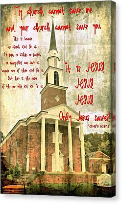 Only Jesus Saves Canvas Print by Michelle Greene Wheeler