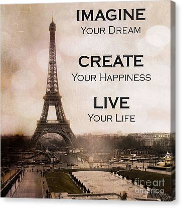 Paris Eiffel Tower Sepia Photography - Paris Eiffel Tower Typography Life Quotes Canvas Print by Kathy Fornal
